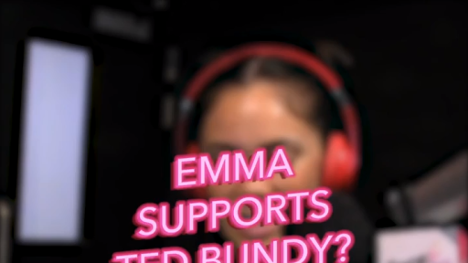 Emma Supports Ted Bundy?