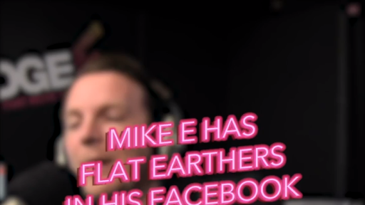Mike E has Flat Earthers in his Facebook Comments