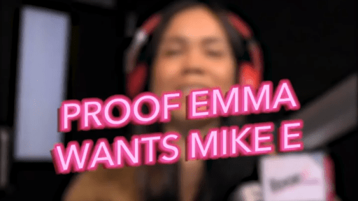 Proof Emma Wants Mike E