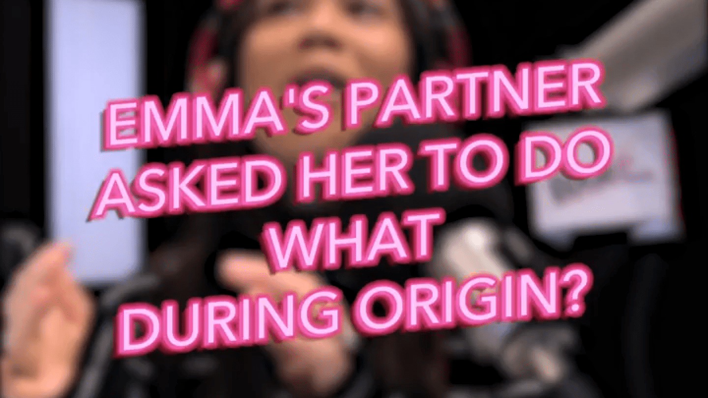Emma's partner asked her to do what during Origin?