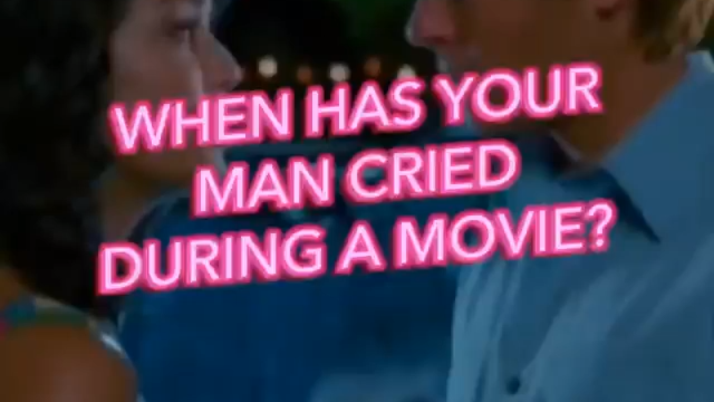 When Has Your Man Cried During A Movie?