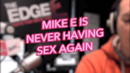 Mike E Is Never Having Sex Again