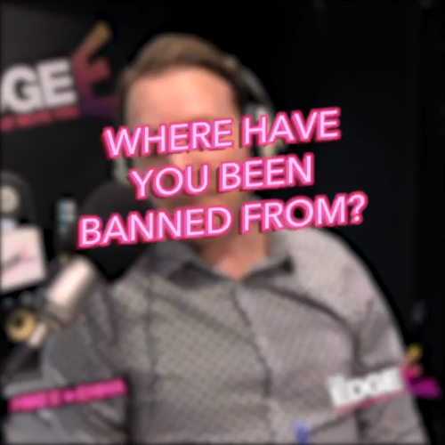Where Have You Been Banned From?