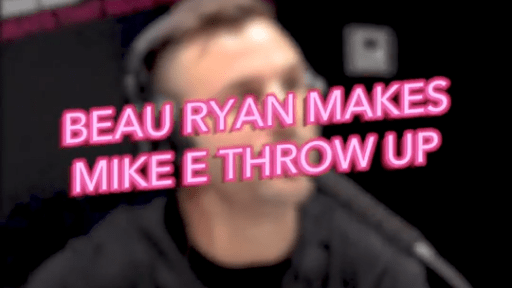 Beau Ryan Makes Mike E Throw Up