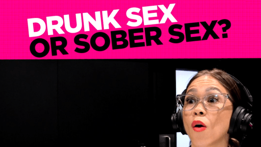 Drunk Sex Or Sober Sex?